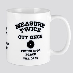 Measure Twice IV 11 oz Ceramic Mug